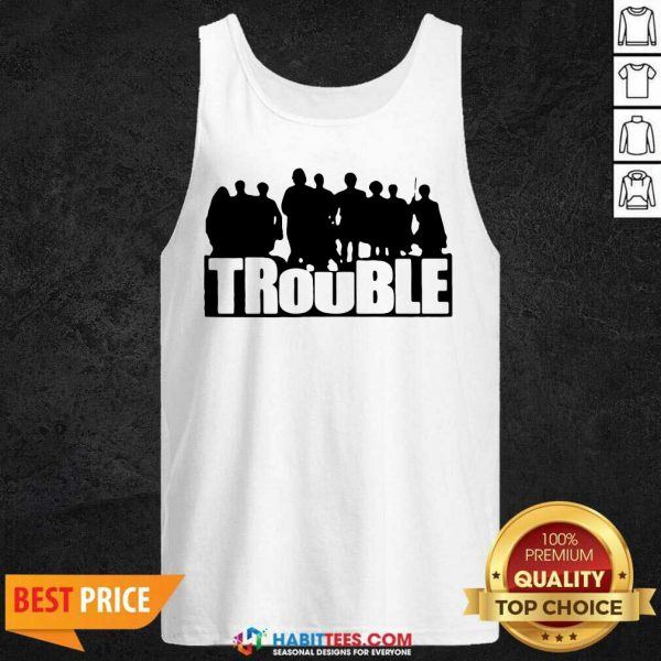 Top The Chosen Merch Trouble Tank Top- Design by Habittees.com