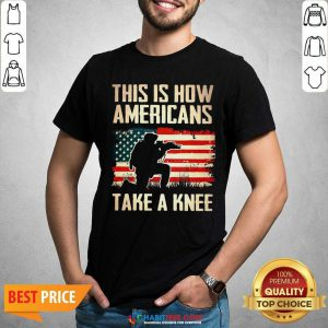 Top This Is How Americans Take A Knee American Flag Shirt - Design by Habittees.com