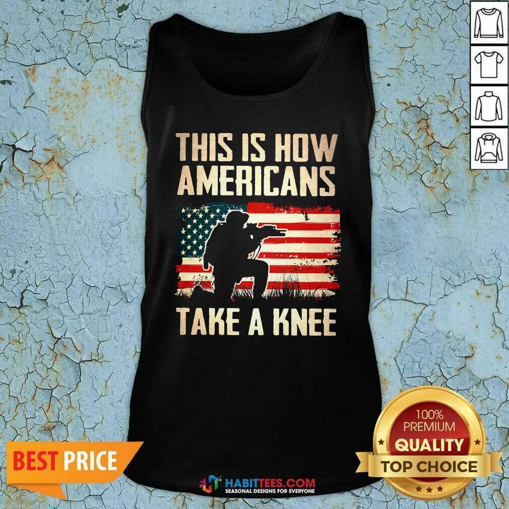 Top This Is How Americans Take A Knee American Flag Tank Top - Design by Habittees.com