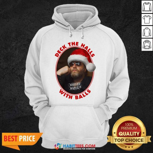 Wheeler Walker Jr Deck The Halls With Balls Christmas Hoodie - Design by Habittees.com