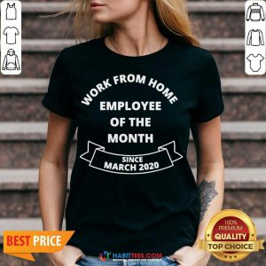 Work From Home Employee Of The Month Since March 2020 V-neck - Design by Habittees.com