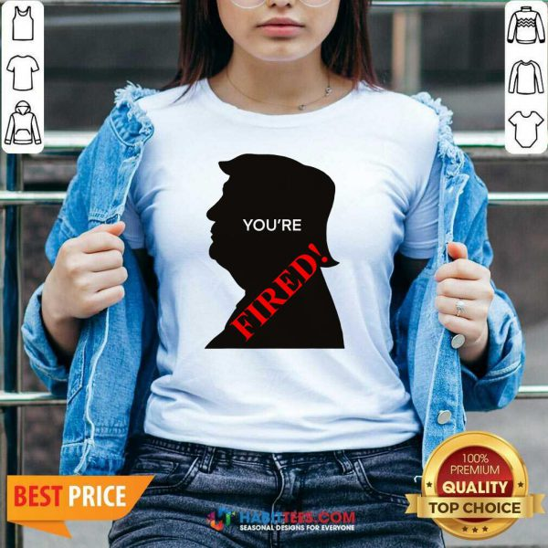 You're Fired Donald Trump Presidential Election V-neck - Design by Habittees.com