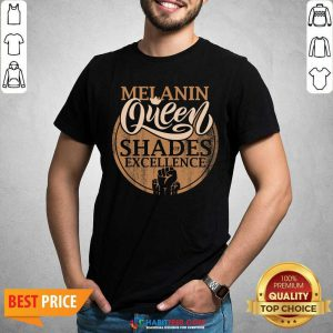 Awesome Melanin Queen Shades Of Excellence Strong Black Woman Fist Shirt - Design by Habittees.com