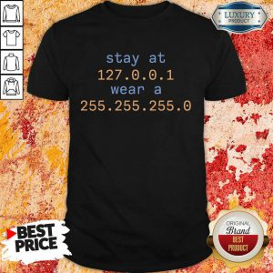 Awesome Stay At 127.0.1 Wear A 255.0 Shirt