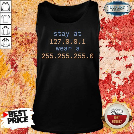 Awesome Stay At 127.0.1 Wear A 255.0 Tank Top