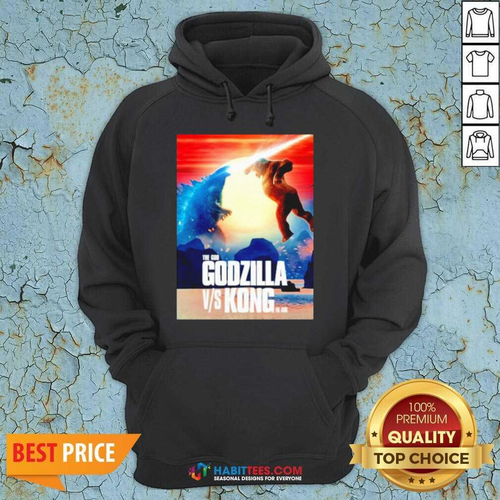 Awesome The God Godzilla vs Kong The King 2021 Hoodie