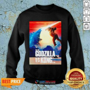 Awesome The God Godzilla vs Kong The King 2021 Sweatshirt