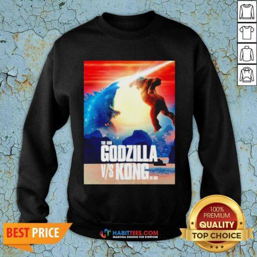 Awesome The God Godzilla vs Kong The King 2021 Sweatshirt