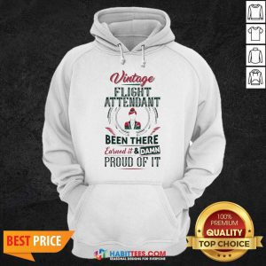 Awesome Vintage Flight Been There Earned Proud Of It Hoodie