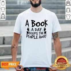 Hot A Book A Day Keeps The People Away 1 Shirt - Desisn By Habittees.com