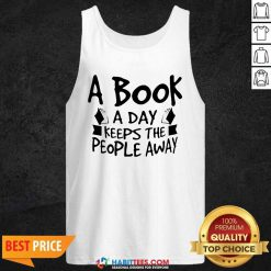 Hot A Book A Day Keeps The People Away 1 Tank Top - Desisn By Habittees.com
