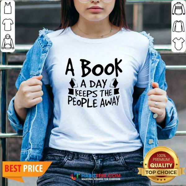 Hot A Book A Day Keeps The People Away 1 V-neck - Desisn By Habittees.com