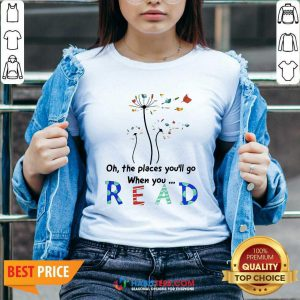 Flower Oh The Places Youll Go When You Read V-neck - Desisn By Habittees.com