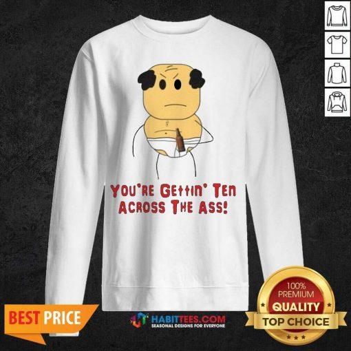 Funny Michaels Stepdad Your Gettin Ten Across Sweatshirt