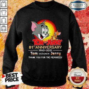 Funny Tom And Jerry 81st Anniversary Sweatshirt
