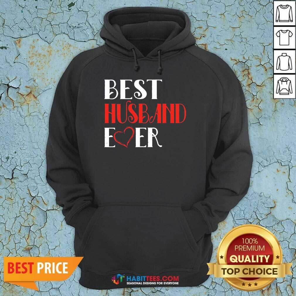 Good Best Husband Ever 45 Hoodie