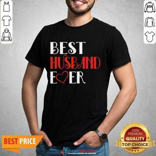 Good Best Husband Ever 45 Shirt