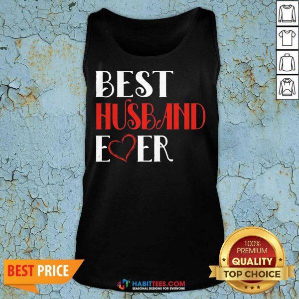 Good Best Husband Ever 45 Tank Top