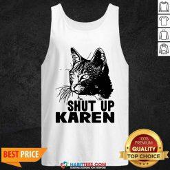 Cat Shut Up Karen Tank Top - Desisn By Habittees.com
