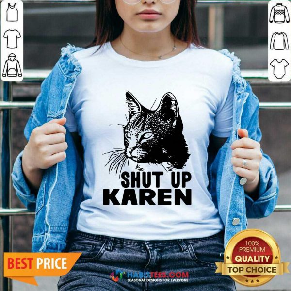 Cat Shut Up Karen V-neck - Desisn By Habittees.com