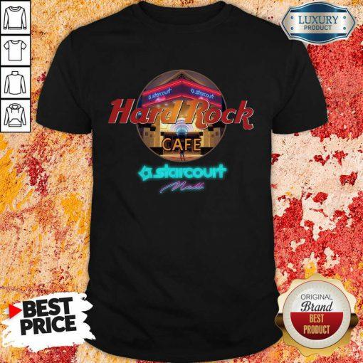 Good Hard Rock Cafe Starcourt Mall 022 Shirt