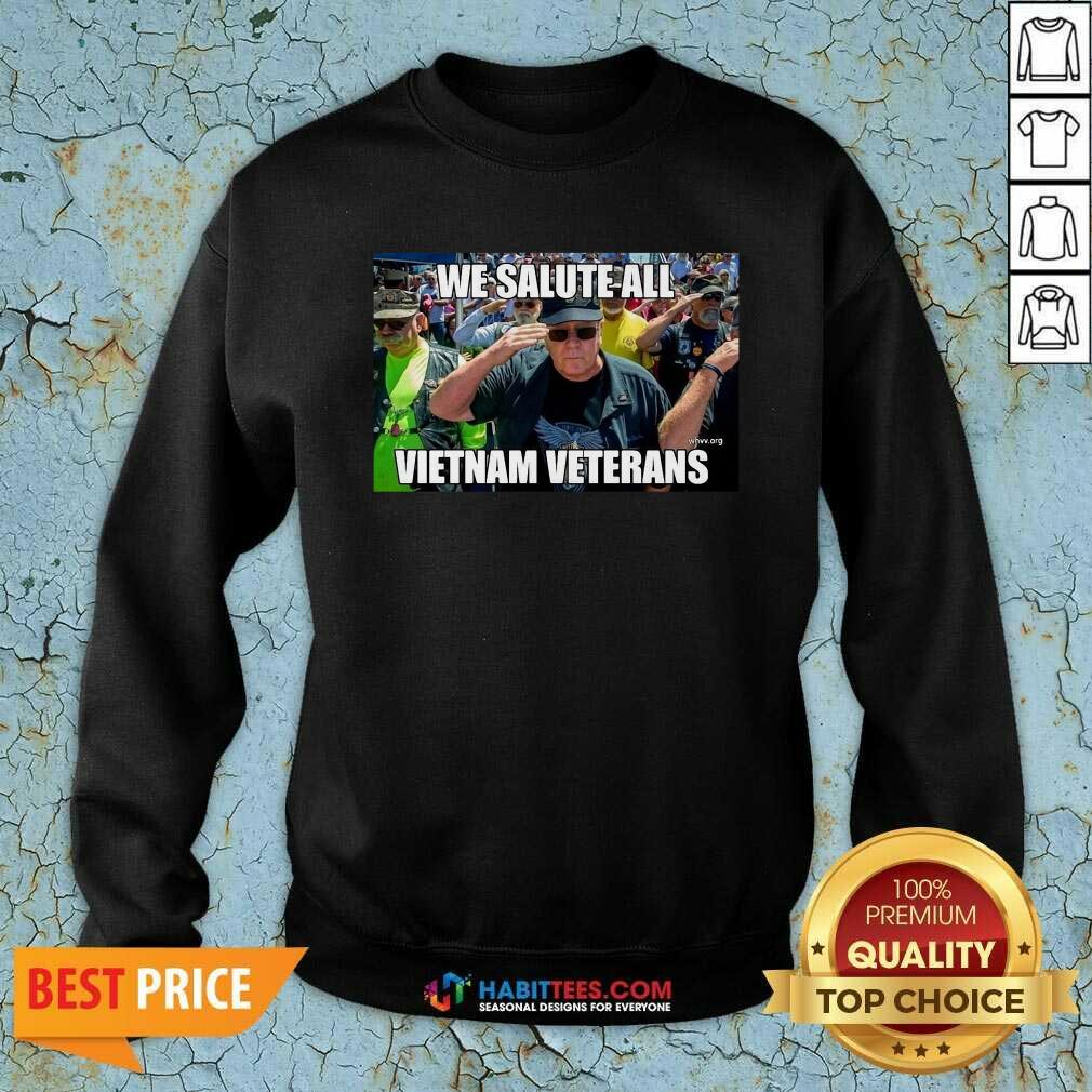Good We Salute All Vietnam Veterans Sweatshirt - Desisn By Habittees.com