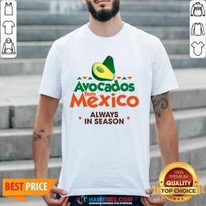 Hot Avocados From Mexico Great 21 Shirt