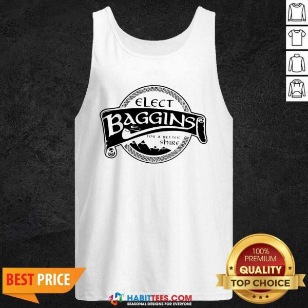 Hot Elect Baggins For A Better Shire 1 Tank Top - Desisn By Habittees.com