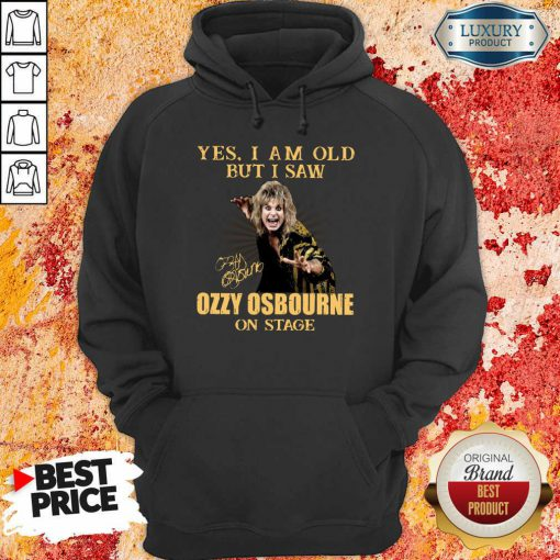 Hot Old But I Saw Ozzy Osbourne On Stage 2 Hoodie