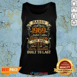March 1969 Limited Edition Living Legend Rare Filled With Love Built Last Vintage 52nd Birthday Tank Top - Design by Habittees.com