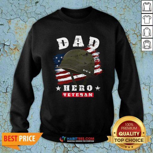 Nice Dad Us Army Veteran Hero Fathers Day American Flag Sweatshirt - Design by Habittees.com