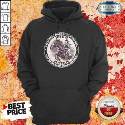 Nice Heal Only The Strongest Woman Ride Horses Hoodie