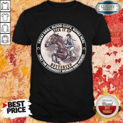 Nice Heal Only The Strongest Woman Ride Horses Shirt