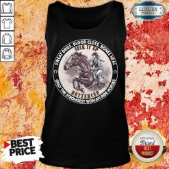 Nice Heal Only The Strongest Woman Ride Horses Tank Top