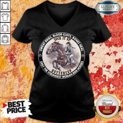 Nice Heal Only The Strongest Woman Ride Horses V-neck