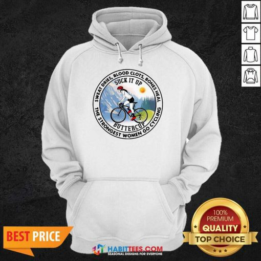 Nice Sweat Heal Only Strongest Women Go Cycling 2 Hoodie