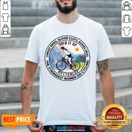 Nice Sweat Heal Only Strongest Women Go Cycling 2 Shirt