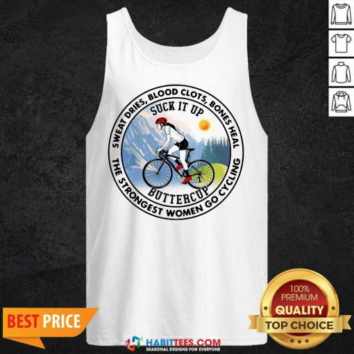 Nice Sweat Heal Only Strongest Women Go Cycling 2 Tank Top