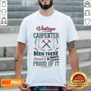 Nice Vintage Carpenter Been There Earned 2 Shirt