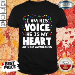 Official I Am His Voice He Is My Heart Autism Awareness Shirt