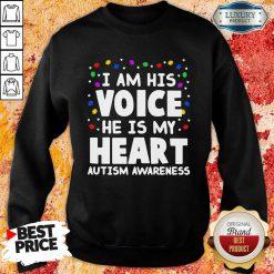 Official I Am His Voice He Is My Heart Autism Awareness Sweatshirt