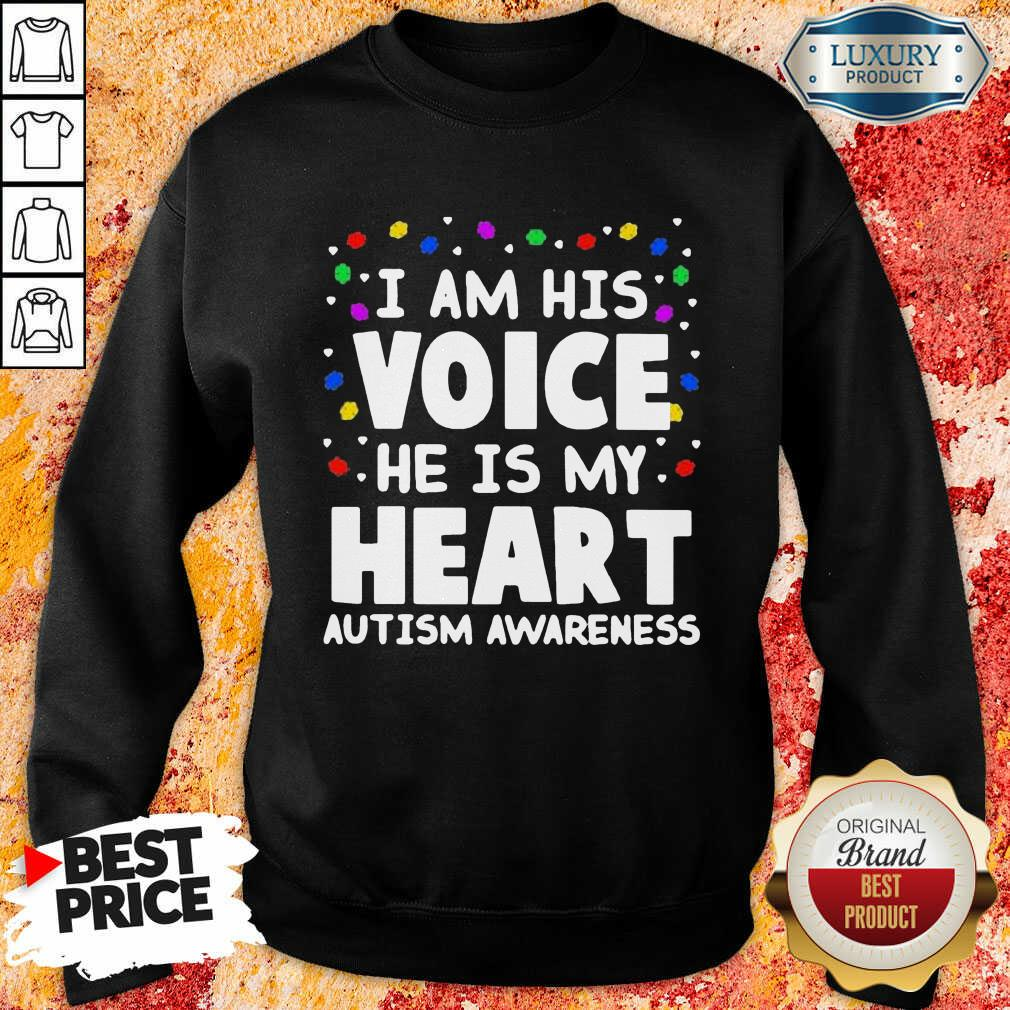 Official I Am His Voice He Is My Heart Autism Awareness Sweatshirt