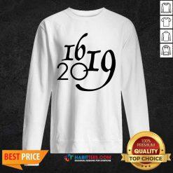 Official Why 1619 Matter Lives Matter Sweatshirt