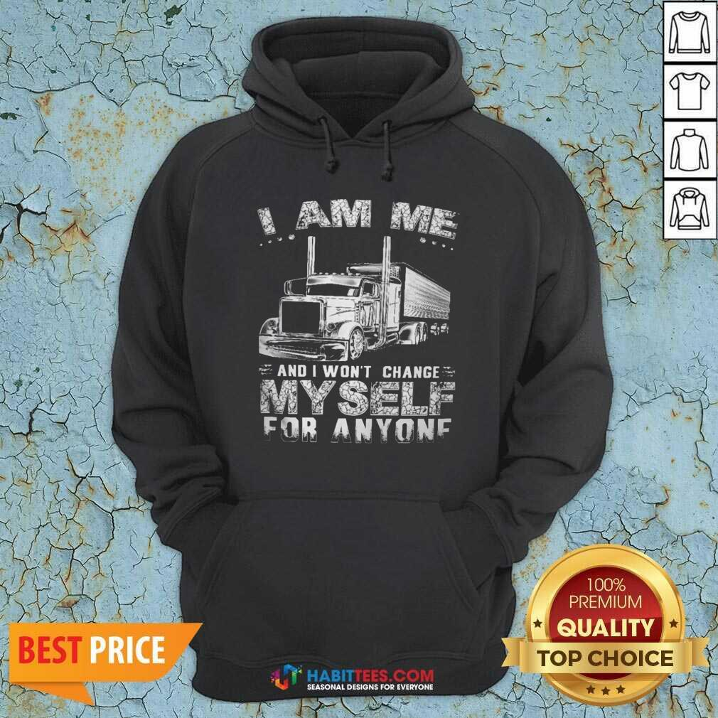 Premium I Am Me And I Wont Change Myself For Anyone Hoodie - Design by Habittees.com