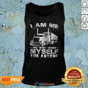 Premium I Am Me And I Wont Change Myself For Anyone Tank Top - Design by Habittees.com