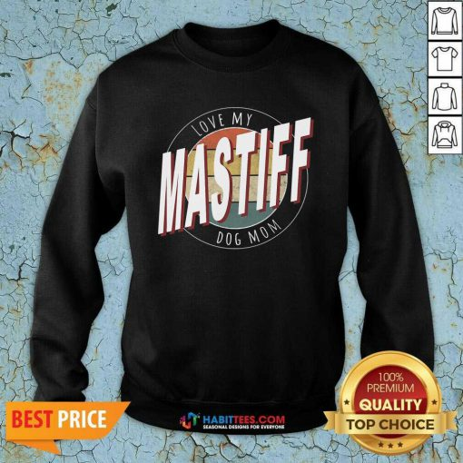 Premium Love My Mastiff Dog Mom Vintage Sweatshirt - Design by Habittees.com