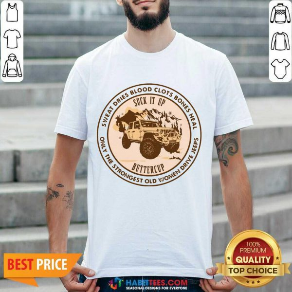 Premium Old Women Suck It Up Buttercup Shirt