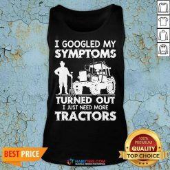 Pretty Symptoms Turns out Need Tractors 02 Tank Top