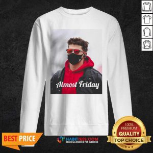 Top Almost Friday Pregame Patrick 6 Sweatshirt