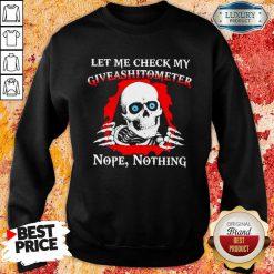 Top Let Me Check My Giveashitometer Skull Sweatshirt